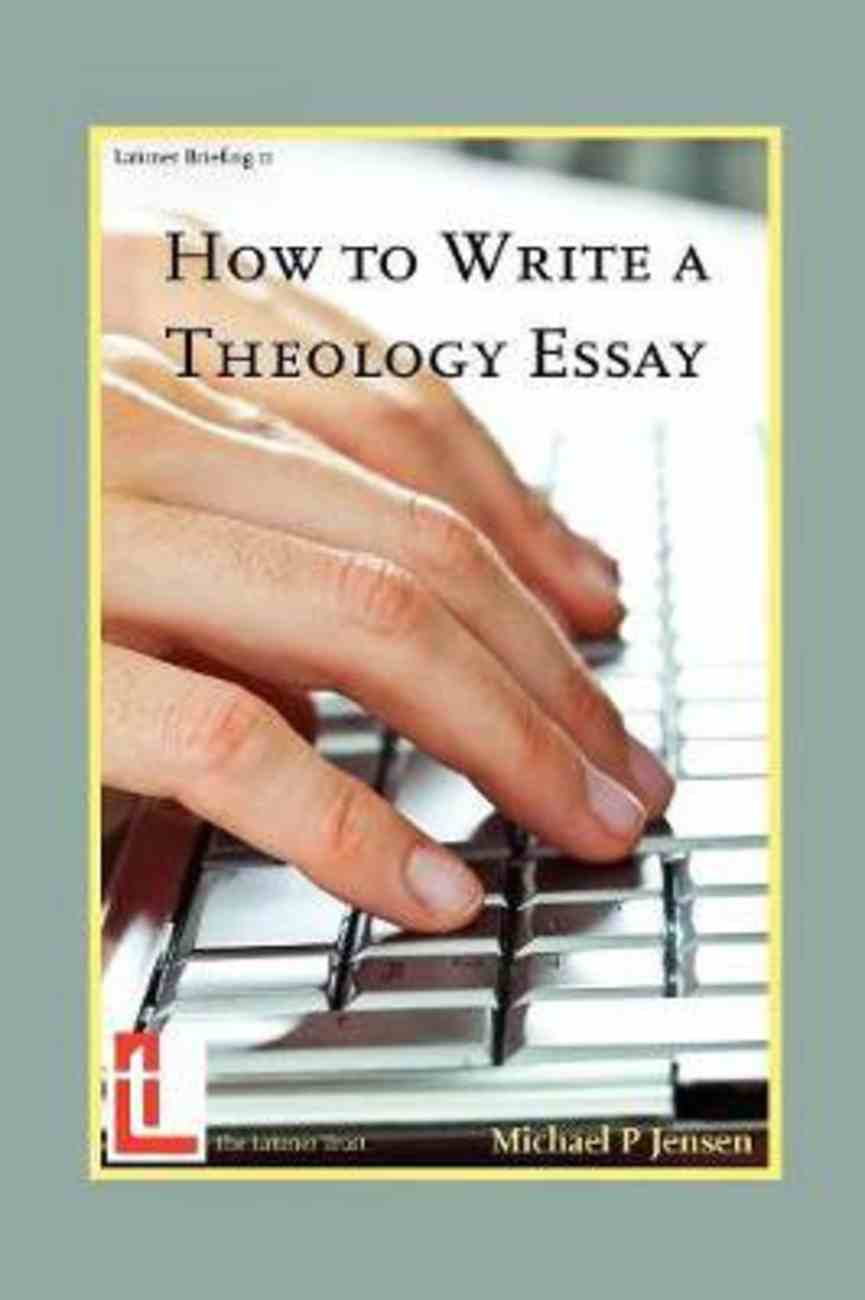 How to Write a Theology Essay (Latimer Briefings) Paperback
