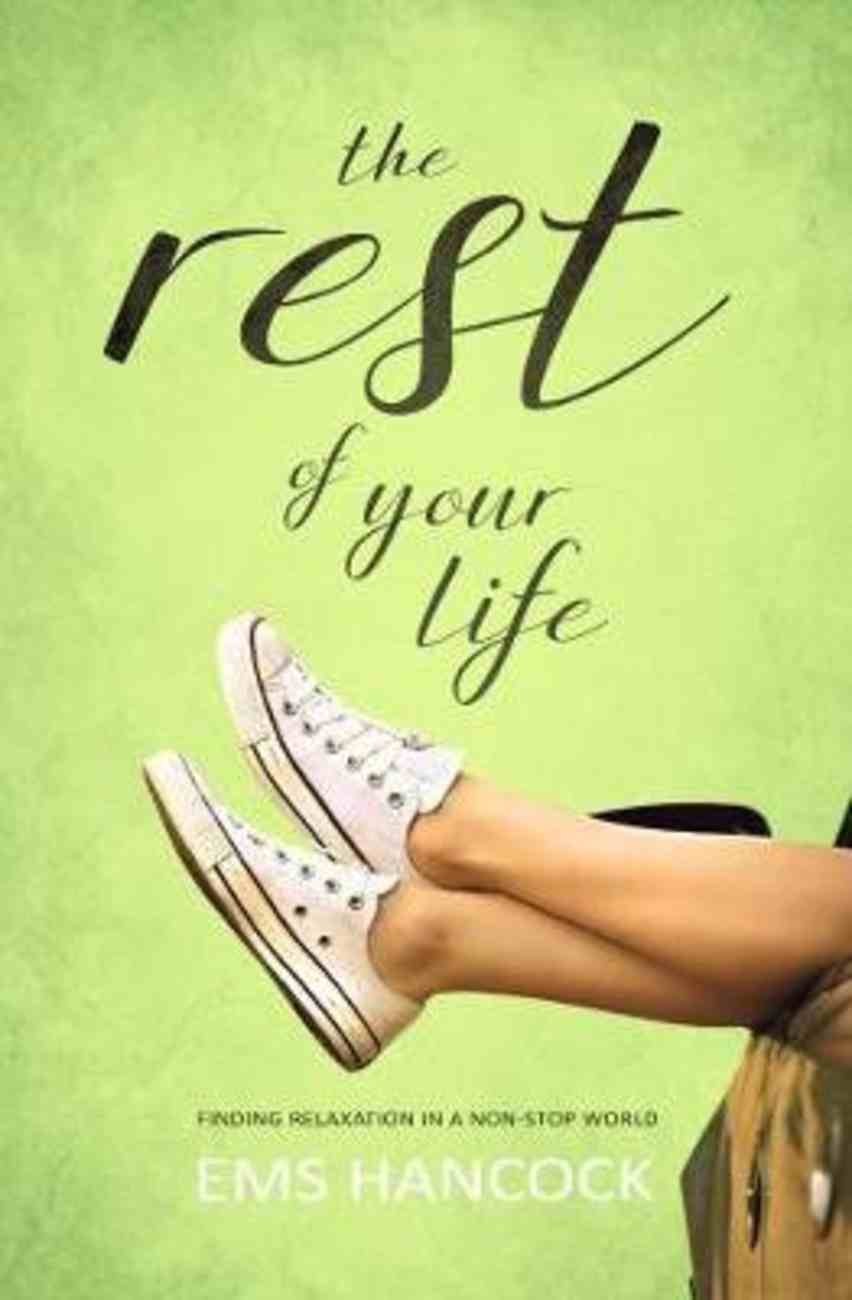 The Rest of Your Life: Finding Relaxation in a Non-Stop World Paperback