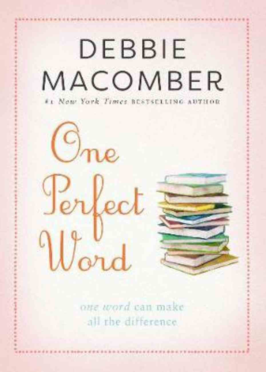 One Perfect Word: One Word Can Make All the Difference Paperback