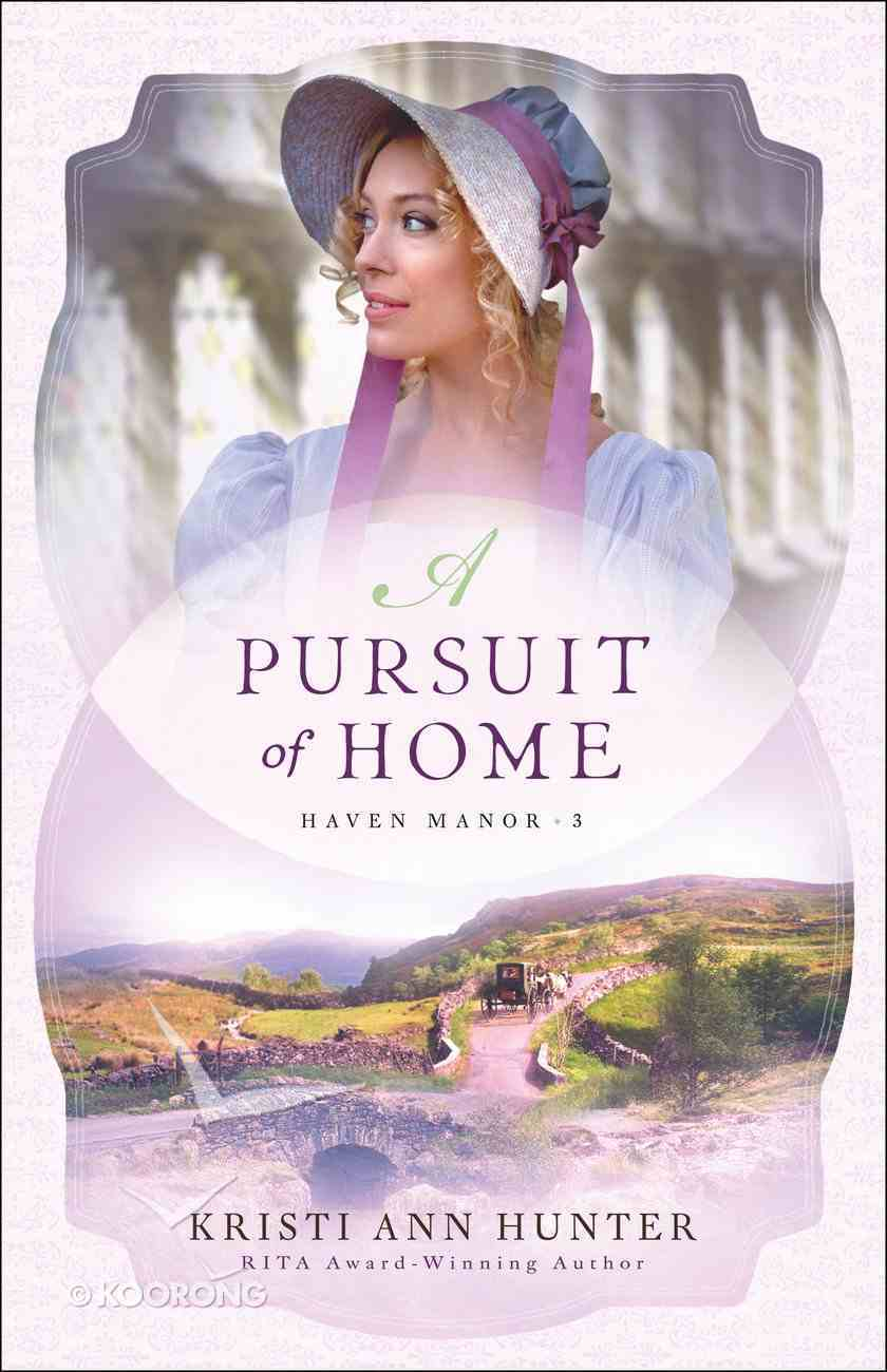 A Pursuit of Home (#03 in Haven Manor Series) Paperback