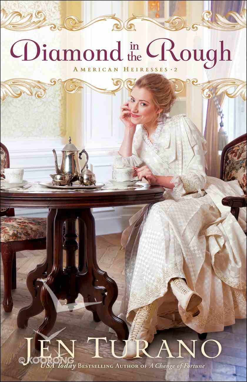 Diamond in the Rough (#02 in American Heiresses Series) Paperback
