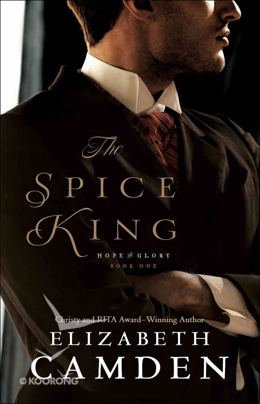 The Spice King (#01 in Hope And Glory Series) Paperback