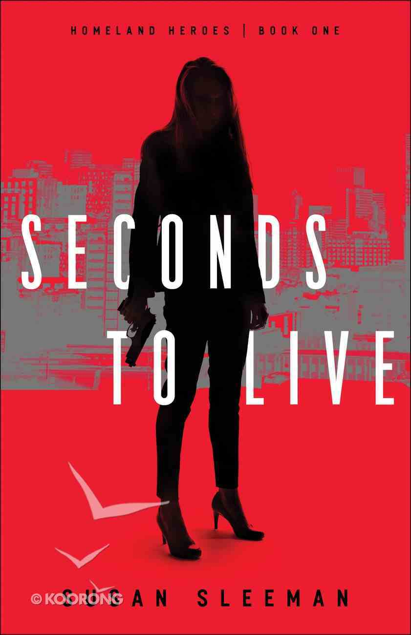 Seconds to Live (#01 in Homeland Heroes Series) Paperback