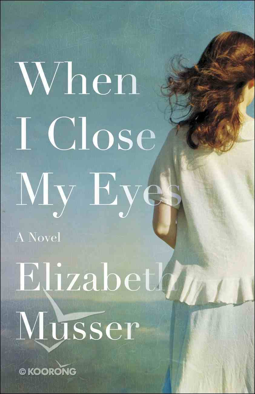 When I Close My Eyes Paperback