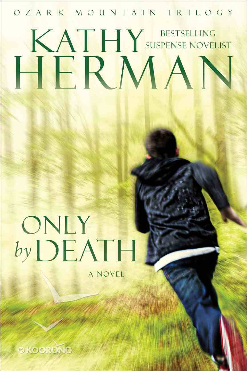 Only By Death (#02 in Ozark Mountain Trilogy Series) Paperback