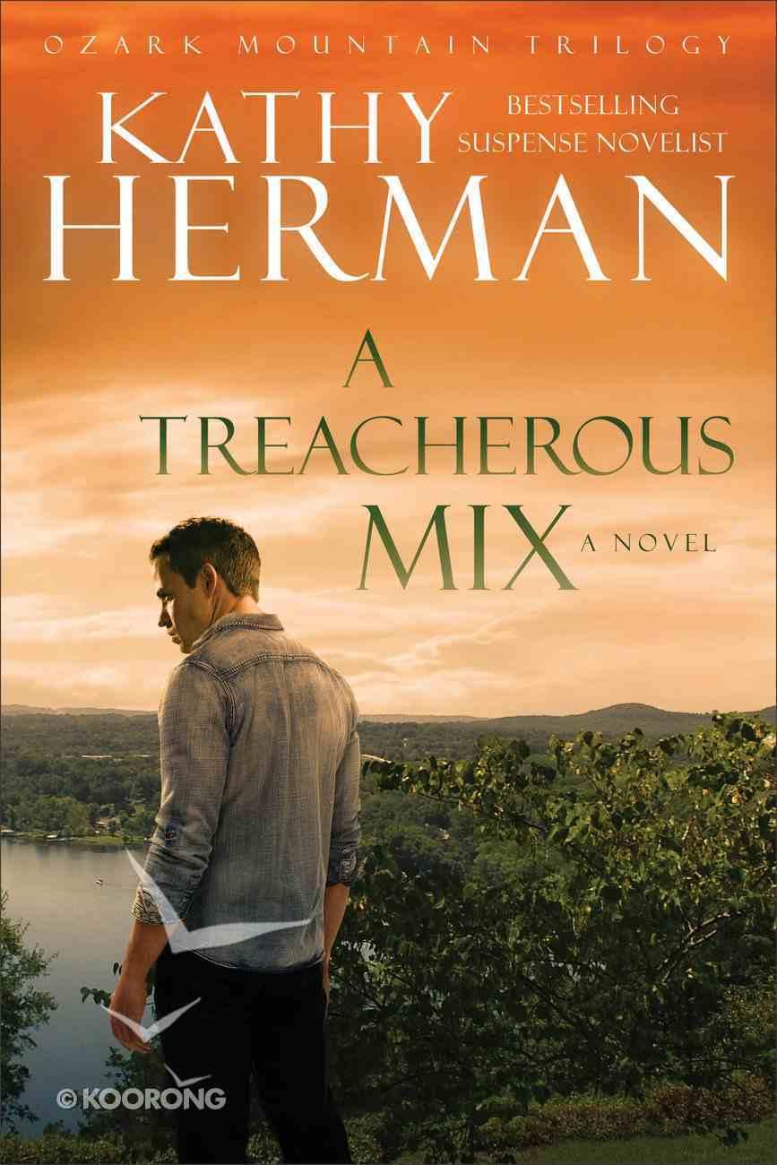 A Treacherous Mix (#03 in Ozark Mountain Trilogy Series) Paperback