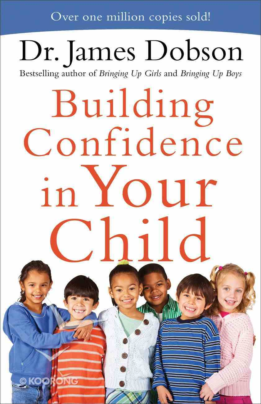 Building Confidence in Your Child: What Happens When You Speak and God Listens Paperback
