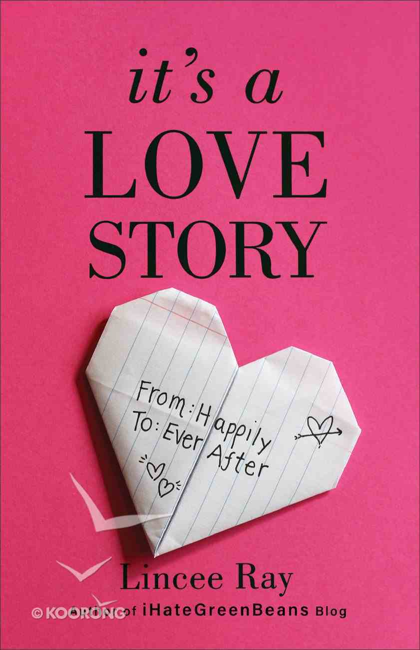 It's a Love Story: From Happily to Ever After Paperback
