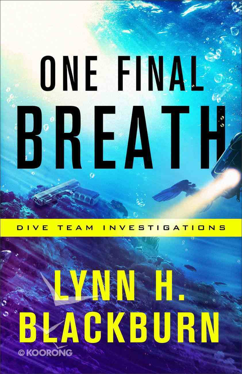 One Final Breath (#03 in Dive Team Investigations Series) Paperback