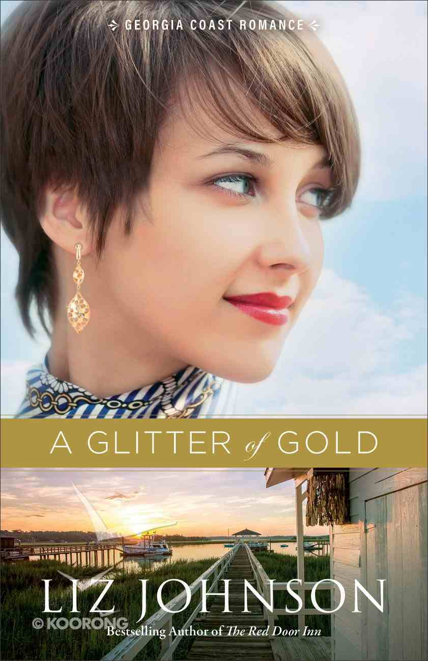 A Glitter of Gold (#02 in Georgia Coast Romance Series) Paperback