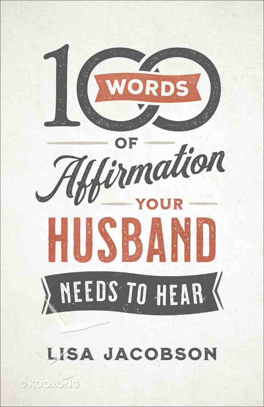 100 Words of Affirmation Your Husband Needs to Hear Paperback