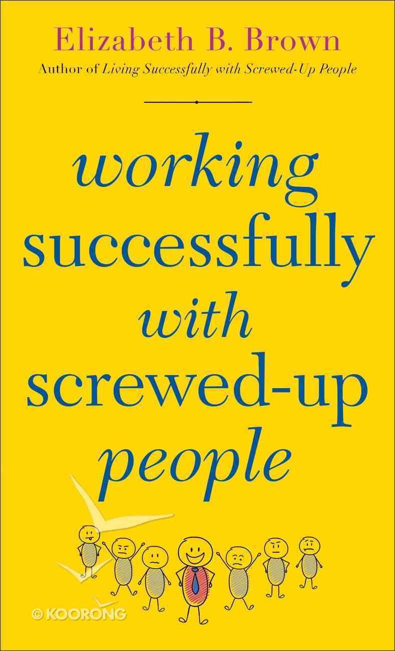 Working Successfully With Screwed-Up People Mass Market