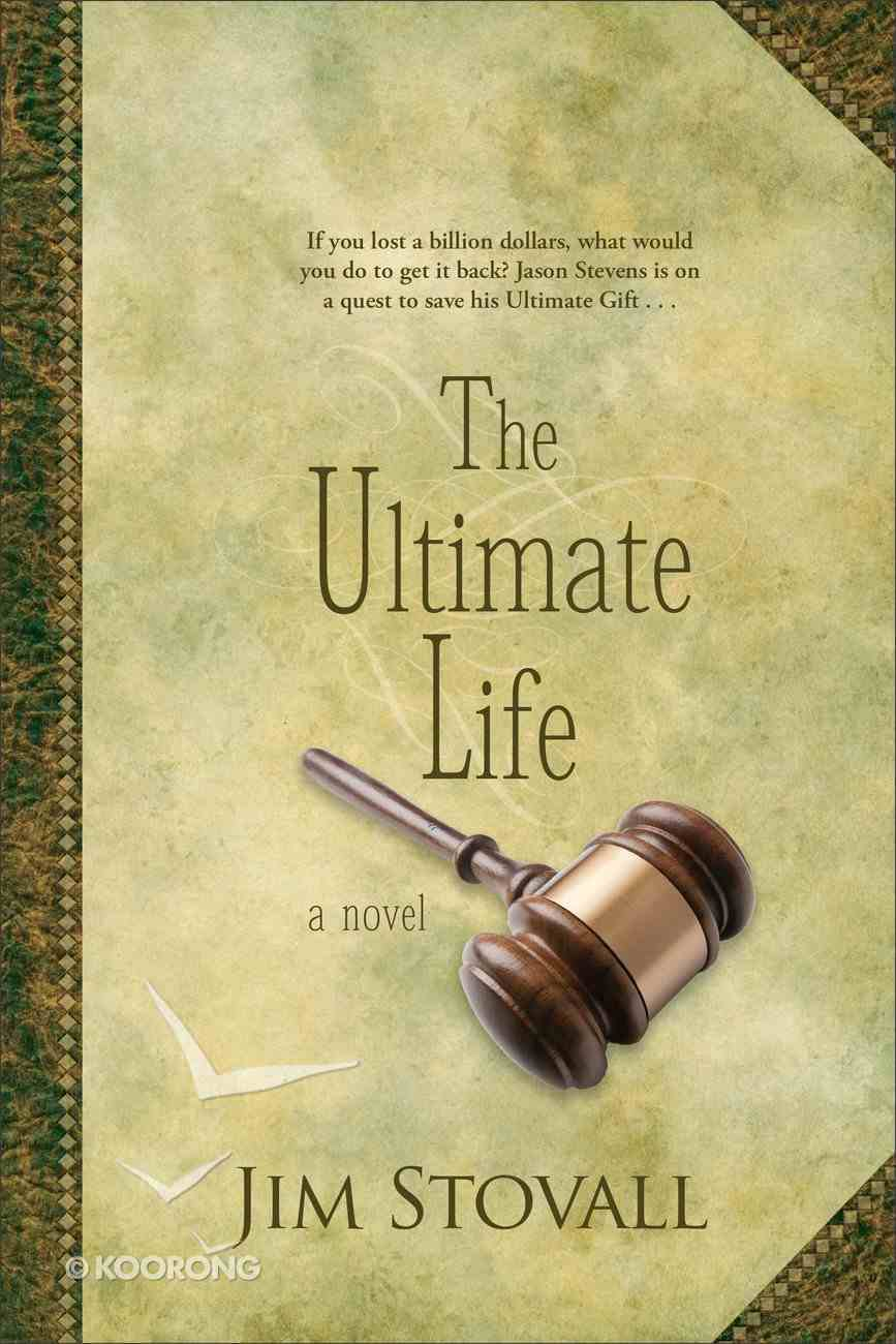 The Ultimate Life (#02 in The Ultimate Gift Series) Paperback