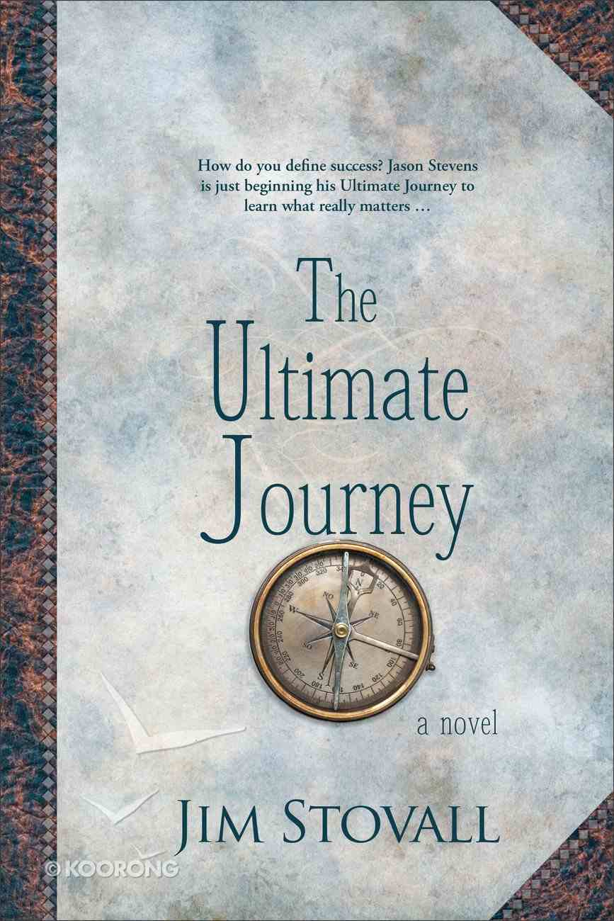 The Ultimate Journey (#03 in The Ultimate Gift Series) Paperback