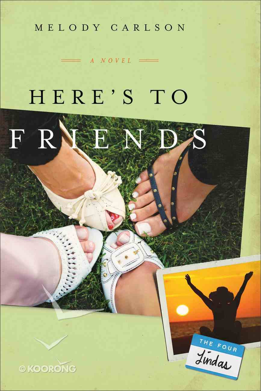 Here's to Friends (#04 in Four Lindas Series) Paperback