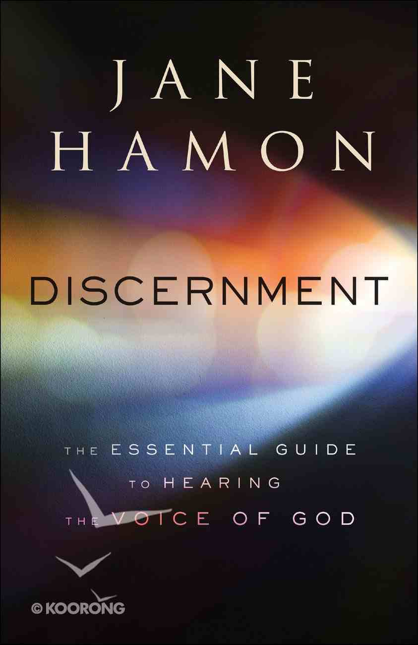 Discernment: The Essential Guide to Hearing the Voice of God Paperback