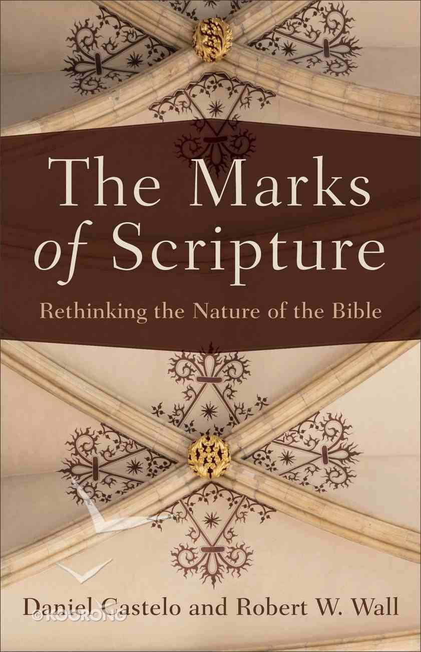 The Marks of Scripture: Rethinking the Nature of the Bible Paperback