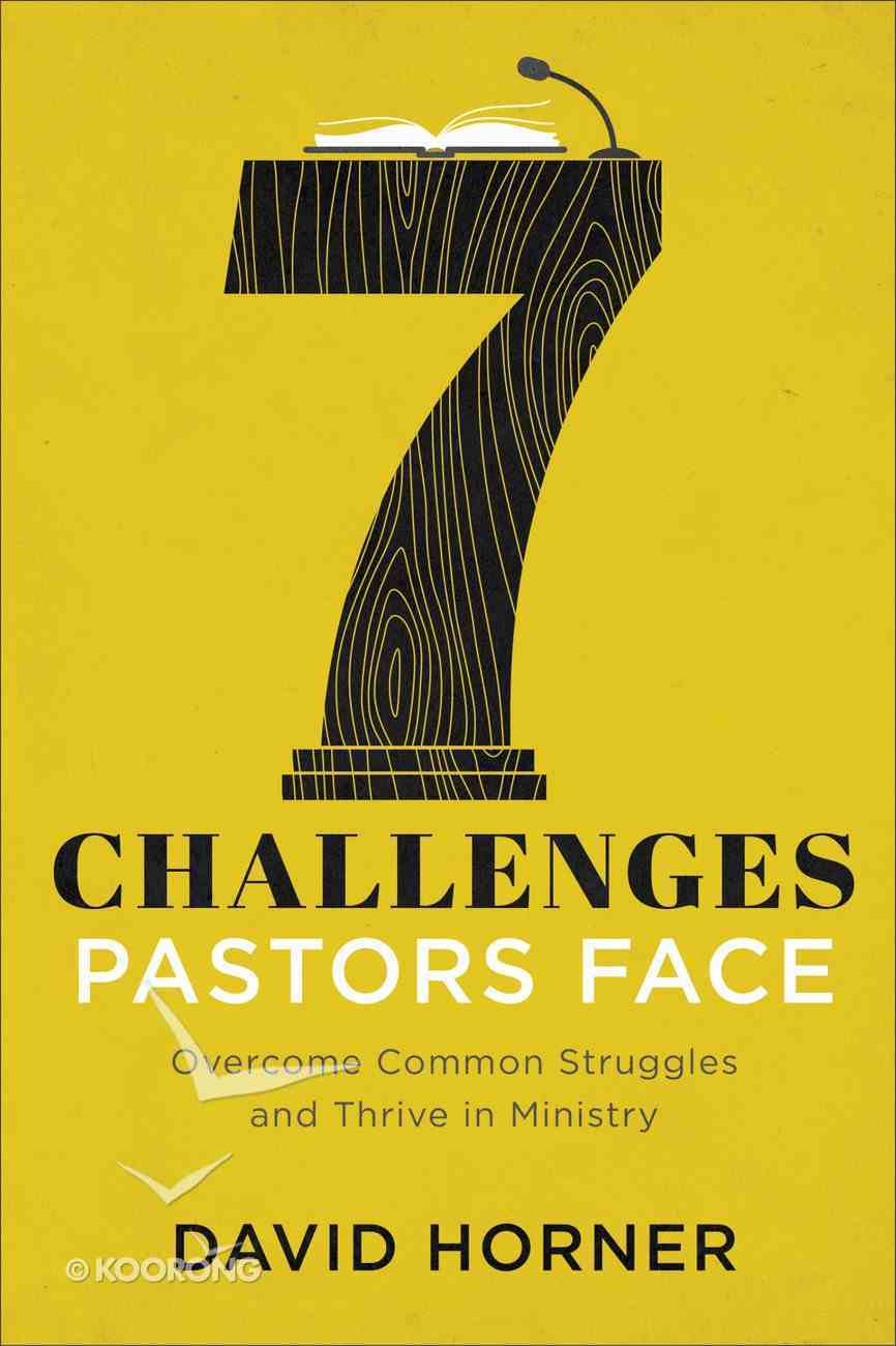 7 Challenges Pastors Face: Overcome Common Struggles and Thrive in Ministry Paperback