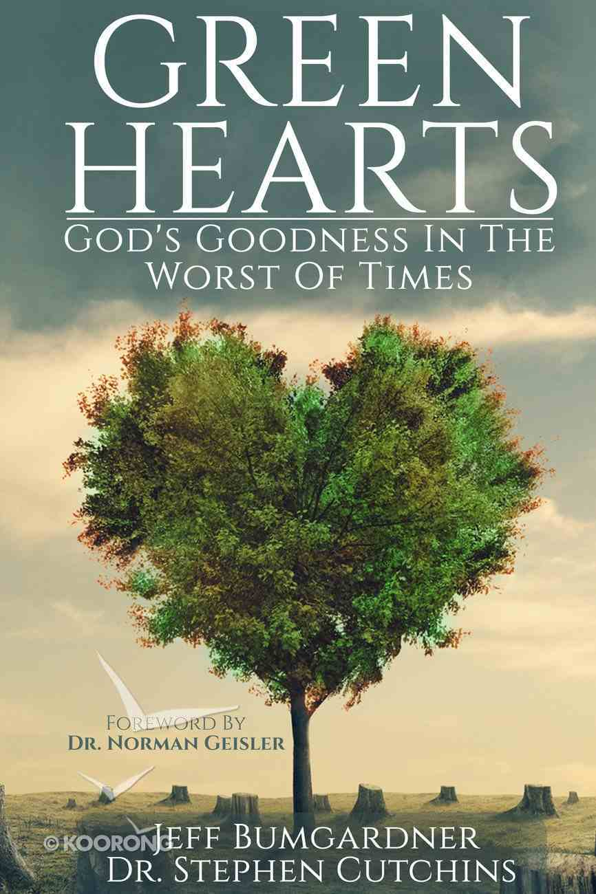 Green Hearts: God's Goodness in the Worst of Times Paperback