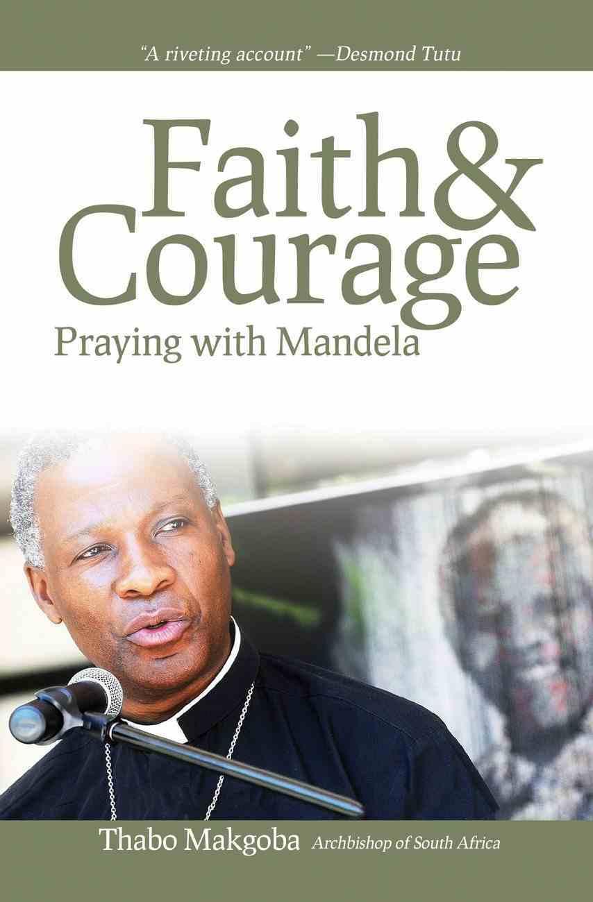 Faith & Courage: Praying With Mandela Paperback