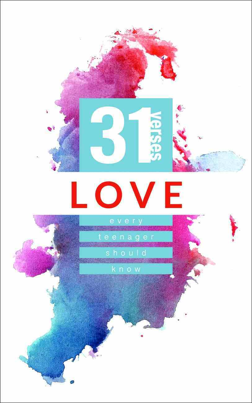 Love: 31 Verses Every Teenager Should Know (31 Verses Every Teenager Should Know Series) Paperback