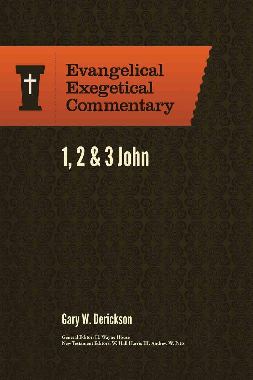 1, 2 & 3 John (Evangelical Exegetical Commentary Series) Hardback