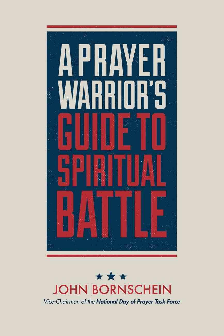 A Prayer Warrior's Guide to Spiritual Battle Paperback