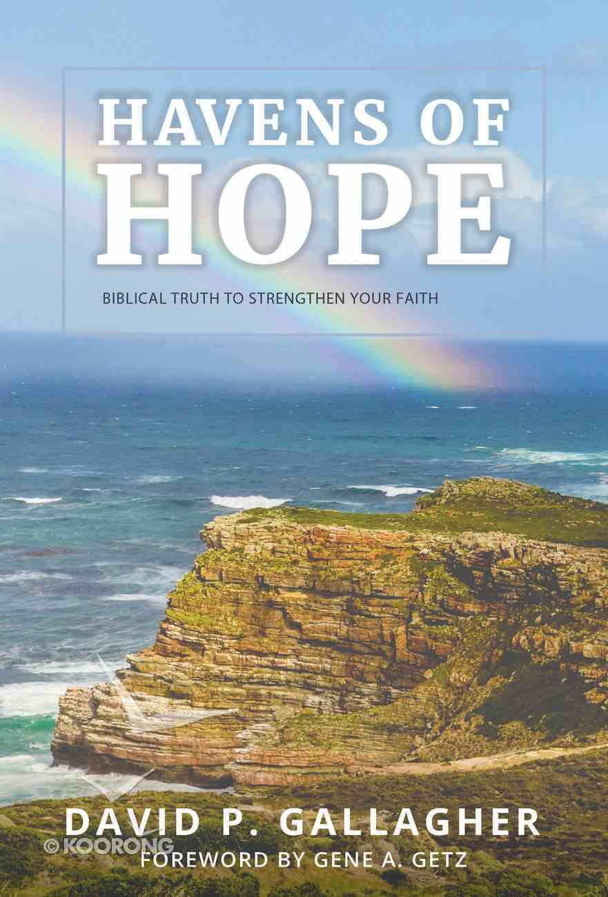 Havens of Hope: Biblical Truth to Strengthen Your Faith Paperback