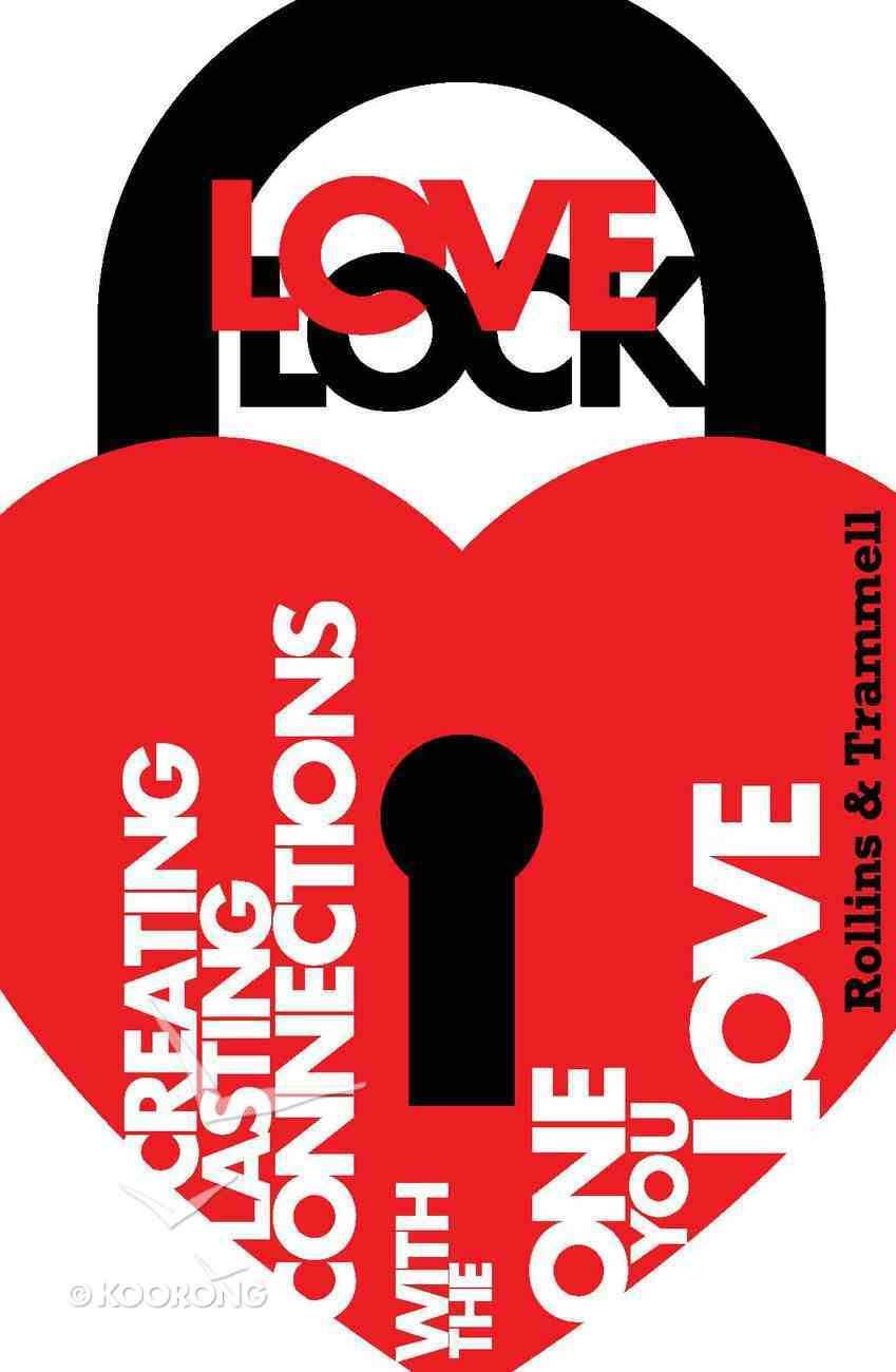 Love Lock: Create Lasting Connections With the One You Love Paperback