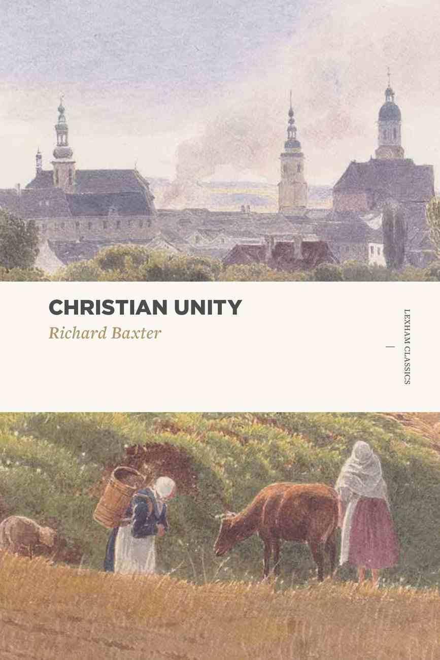 Christian Unity (Lexham Classics Series) Paperback