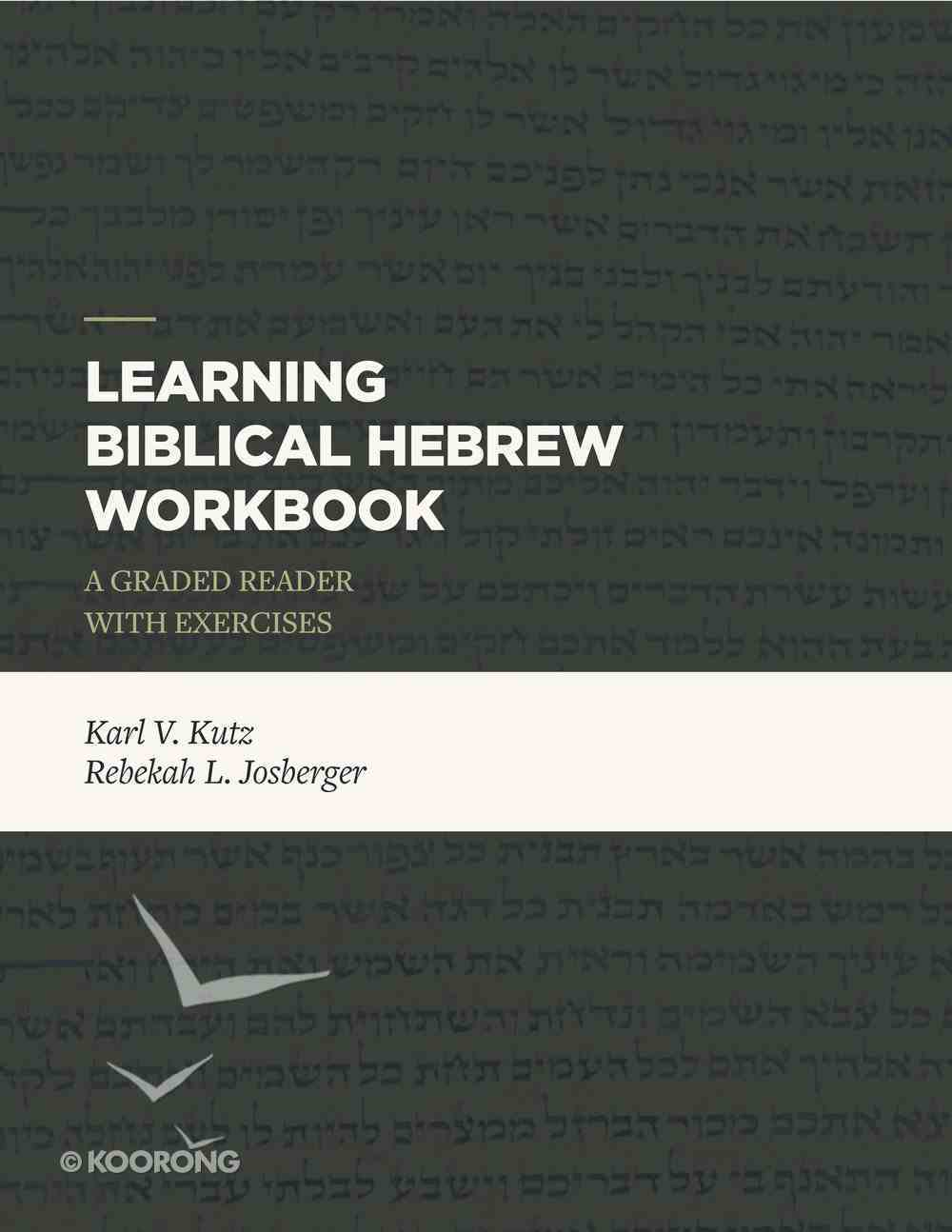 Learning Biblical Hebrew Workbook: A Graded Reader With Exercises Paperback