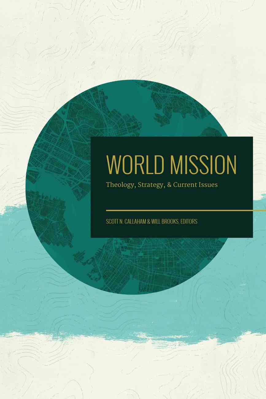 World Mission: Theology, Strategy, and Current Issues Paperback
