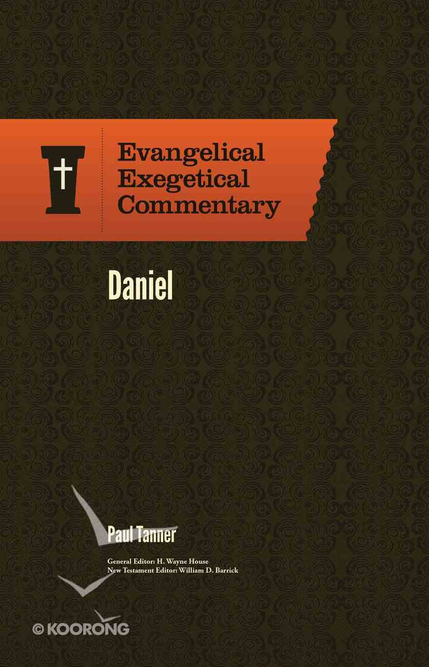 Daniel (Evangelical Exegetical Commentary Series) Hardback