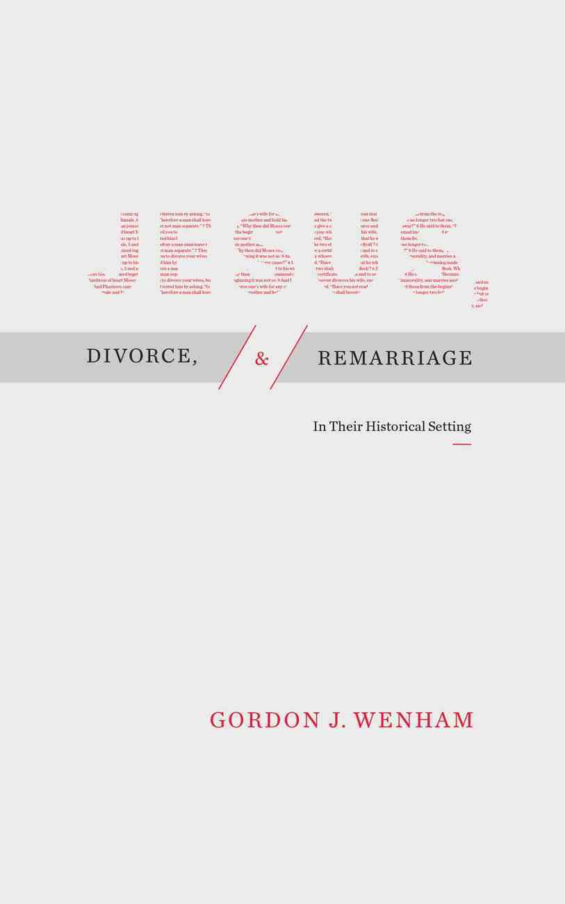 Jesus, Divorce, and Remarriage: In Their Historical Setting Paperback