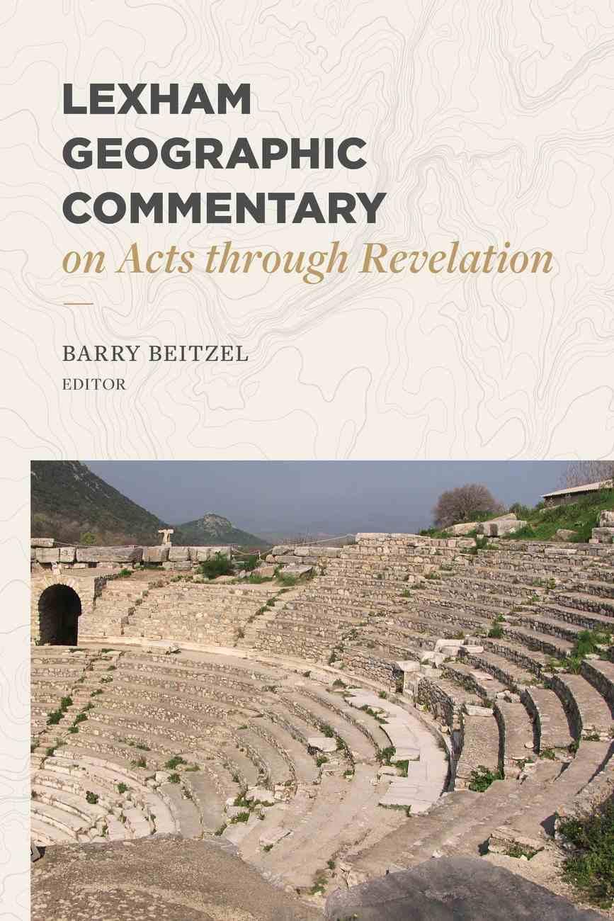 Lexham Geographic Commentary on Acts Through Revelation Hardback