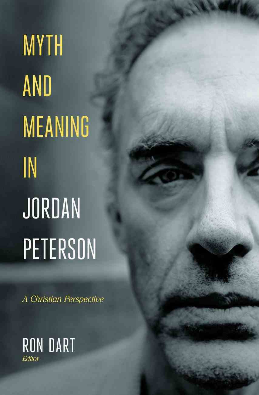 Myth and Meaning in Jordan Peterson: A Christian Perspective Hardback