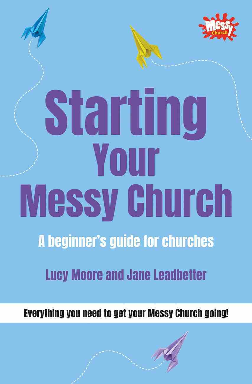 Starting Your Messy Church (Messy Church Series) Paperback