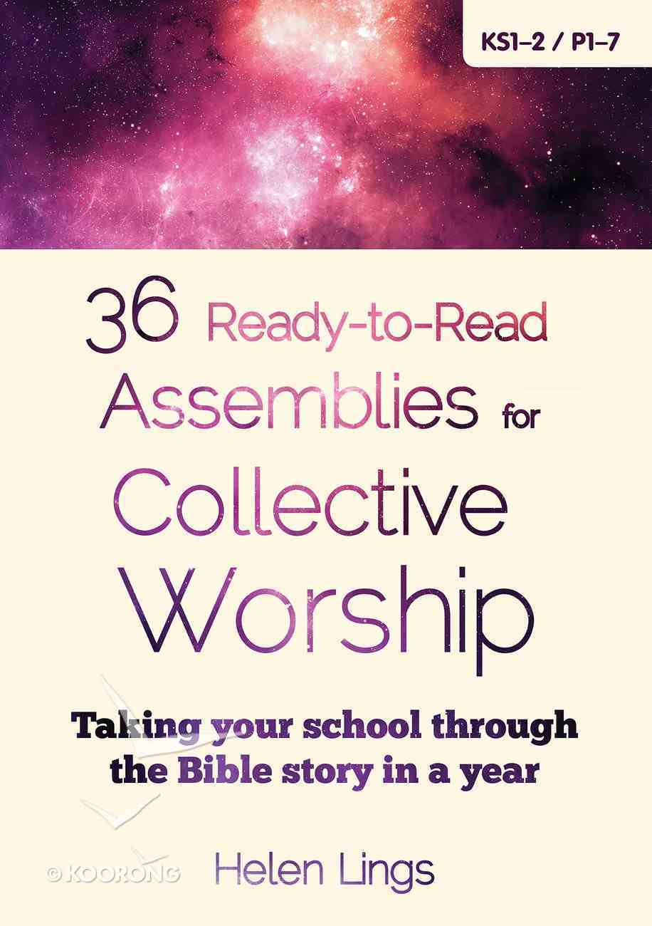 36 Ready-To-Read Assemblies For Collective Worship Paperback