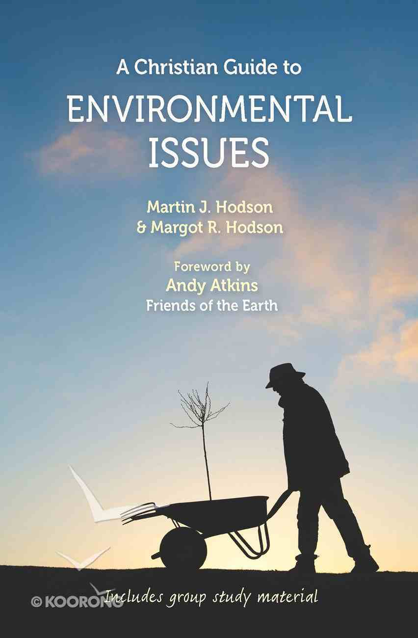 A Christian Guide to Environmental Issues: Connecting Bible Insights With Contemporary Challenges Paperback