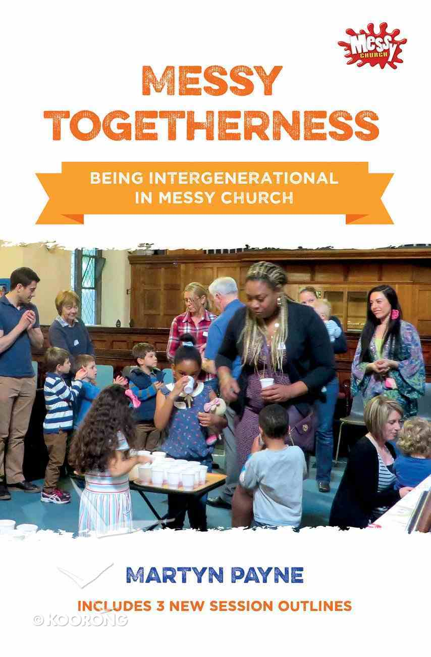 Messy Togetherness (Messy Church Series) Paperback