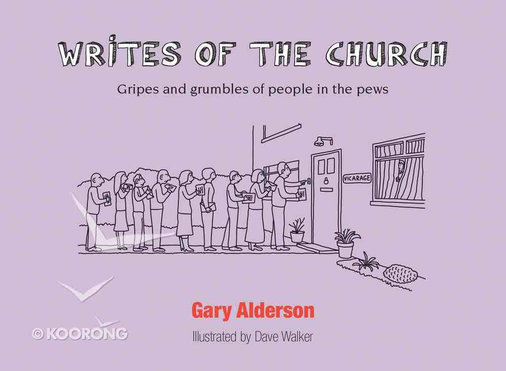 Writes of the Church: Gripes and Grumbles of People in the Pews Paperback