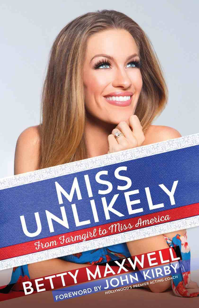 Miss Unlikely: From Farm Girl to Miss America Paperback