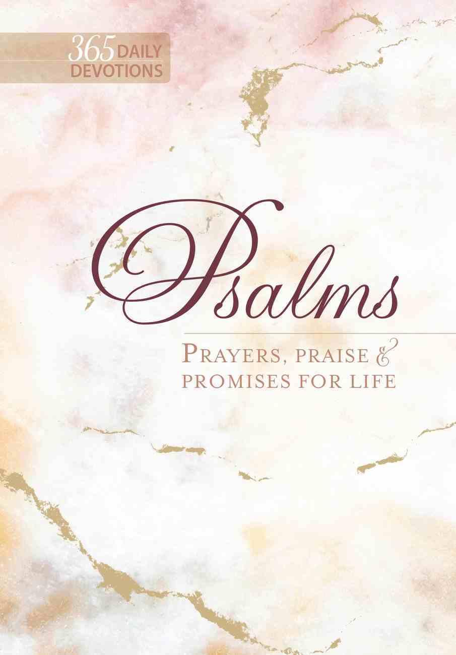 Psalms: Prayers, Praise & Promises For Life (365 Daily Devotions) Hardback