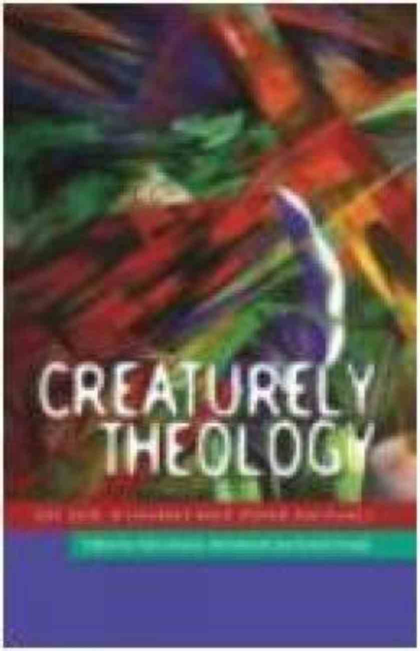 Creaturely Theology: On God, Humans and Other Animals Paperback