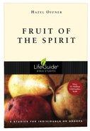 Fruit of the Spirit (Lifeguide Bible Study Series) Paperback
