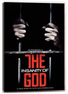 The Insanity of God DVD