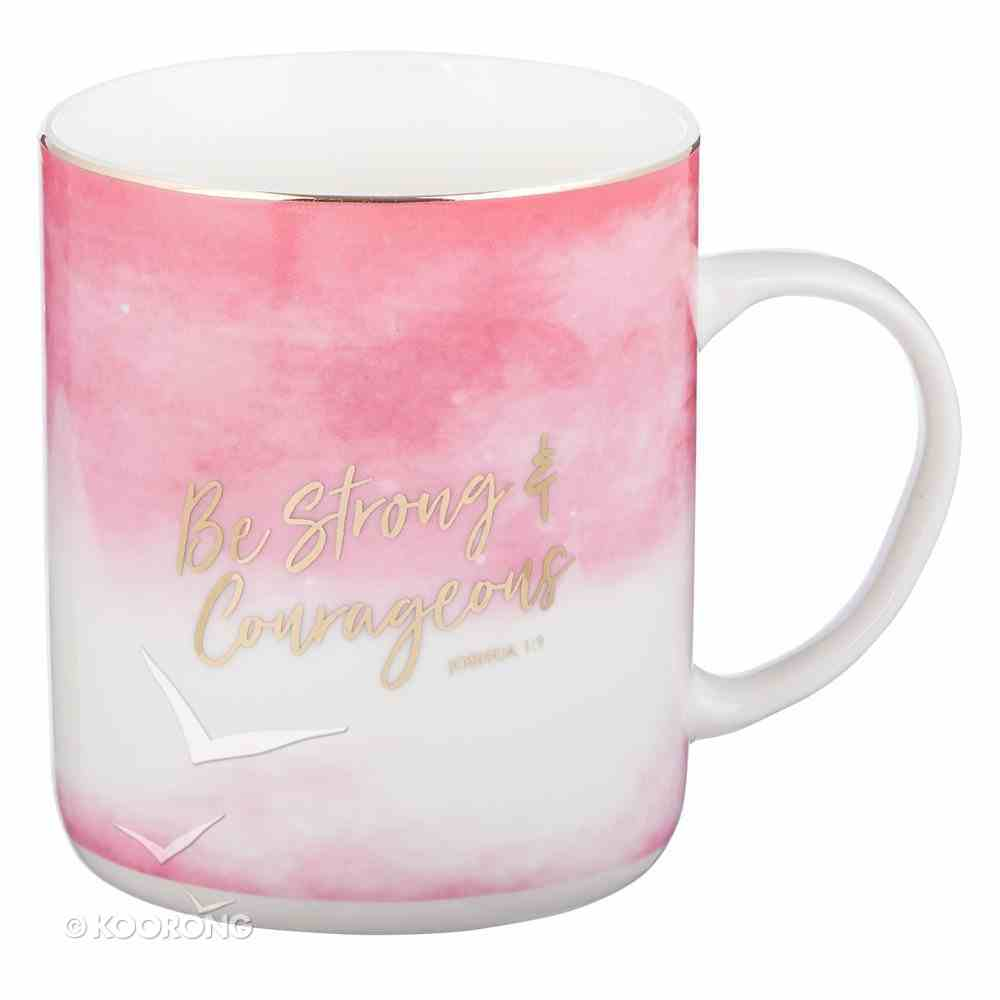 Ceramic Mug: Be Strong & Courageous, Pink & White Ombre/Gold Foiled (Joshua 1:9) (414ml) Homeware