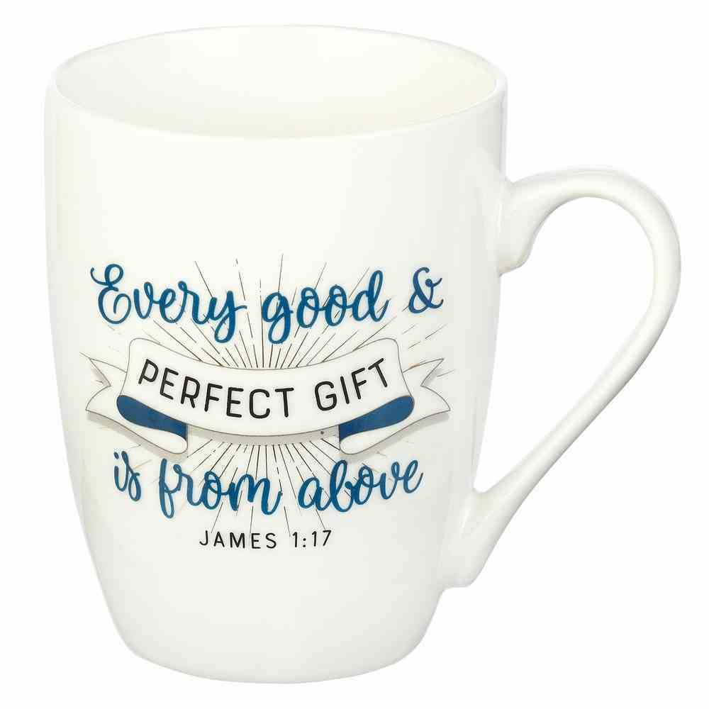 Ceramic Mug: Every Good & Perfect Gift....White/Blue (James 1:17) Homeware