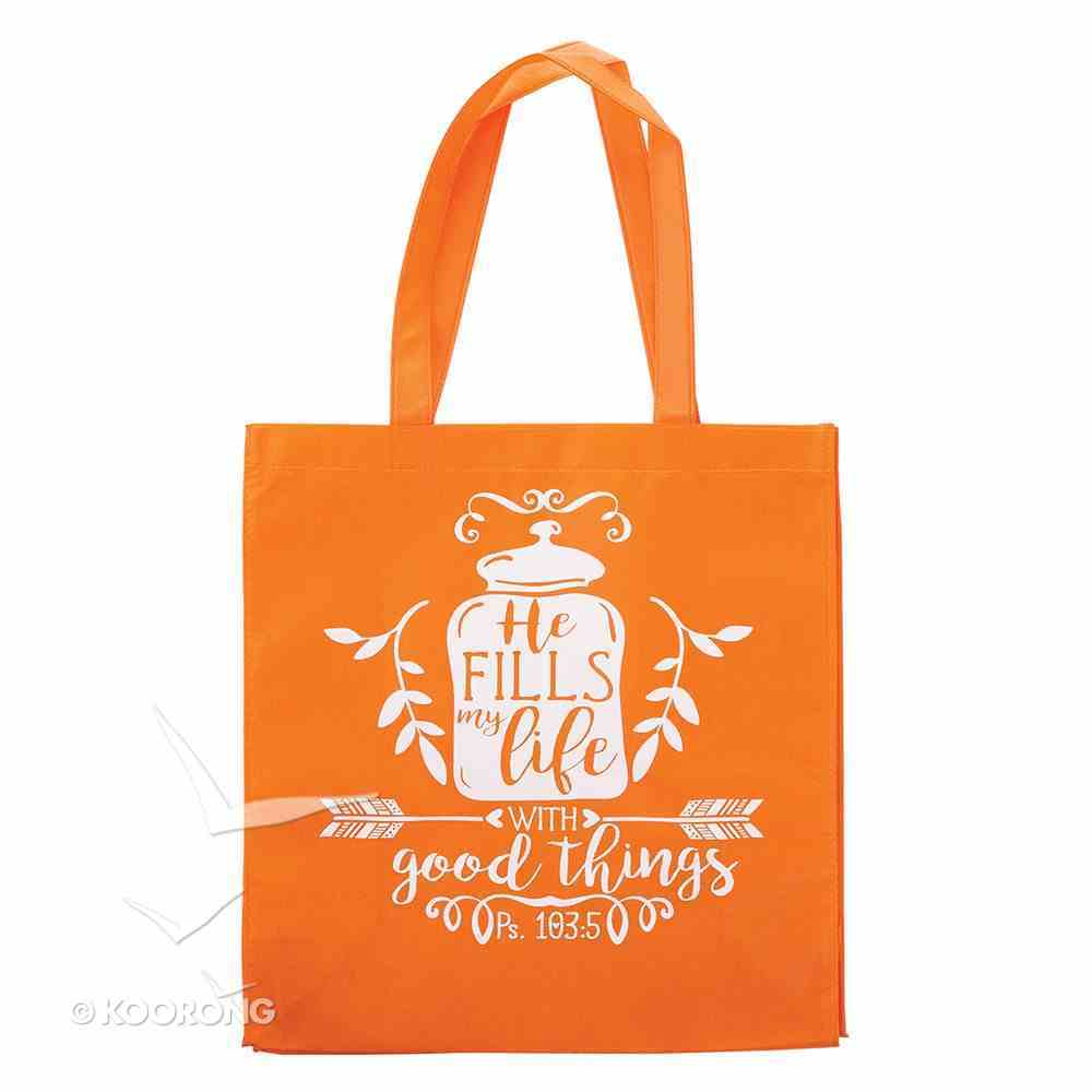 Tote Bag: He Fills My Life With Good Things, Orange/White (Psalm 103:5) Soft Goods