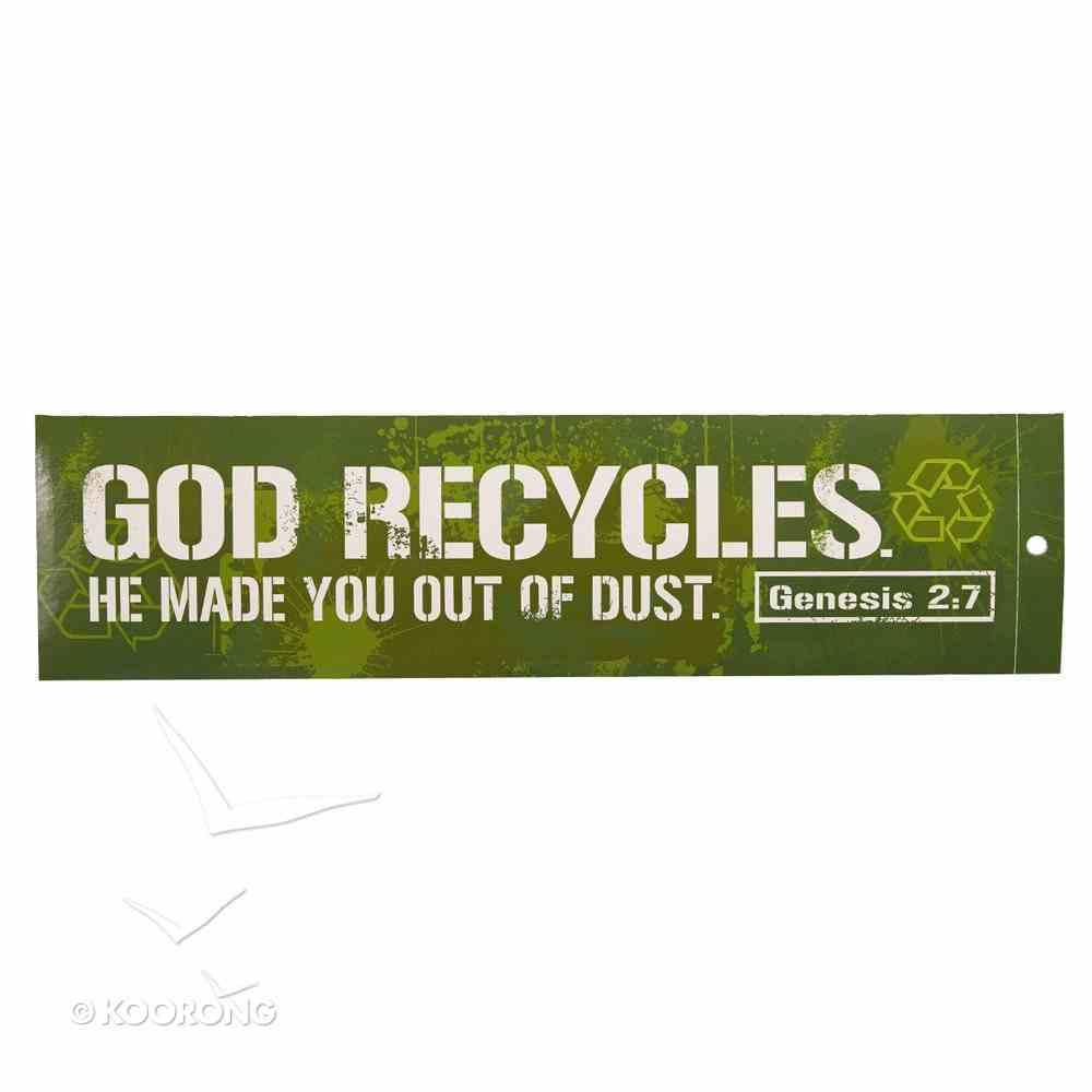 Witness Gear Bumper Stickers: God Recycles (Genesis 2:7) Stickers